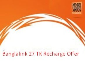 Banglalink 27 TK Recharge Offer