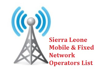 Sierra Leone Mobile & Fixed Network Operators List