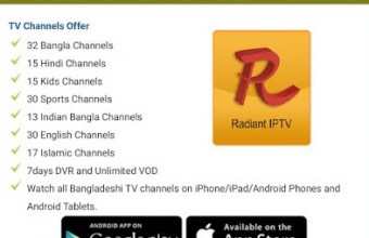 Radiant IPTV Service in Bangladesh 152 Channels Android App, iPhone App, Usable at Smart TV Singer, Transtec, Jamuna, Minister, Sony, Vision, Marcel, Walton