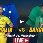 BAN VS AUS Live Streaming Online Link - World Cup 2019 Live Scores and Commentary