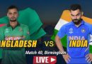 BAN VS IND Live Streaming TV Channel Link - World Cup 2019 Live Scores and Commentary