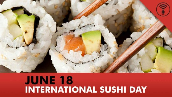 International Sushi Day 2019 Celebrate – 18th June, 2019