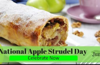 National Apple Strudel Day 2019 in United States – 17th June, 2019