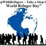 "World Refugee Day 2019 Theme - ""#StepWithRefugees – Take a Step on World Refugee Day"""