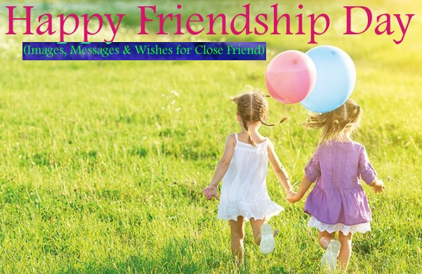 Happy Friendship Day 2019 Images, Messages & Wishes for Best Friend