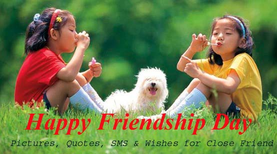Happy Friendship Day 2019 Pictures, SMS, Messages, Quotes & Wishes for Close Friend