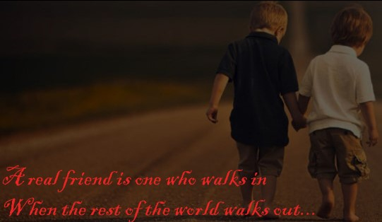 Happy Friendship Day 2019 Quotes - A real friend is one who walks in when the rest of the world walks out