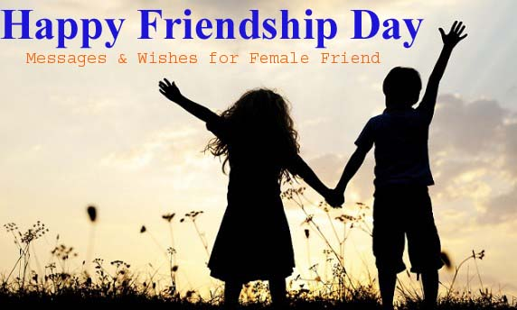 Happy Friendship Day 2019 SMS, Messages, Pic & Wishes for Female Friend