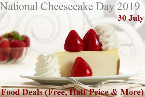 National Cheesecake Day 2019 Food Deals (Free, Half-Price & More)