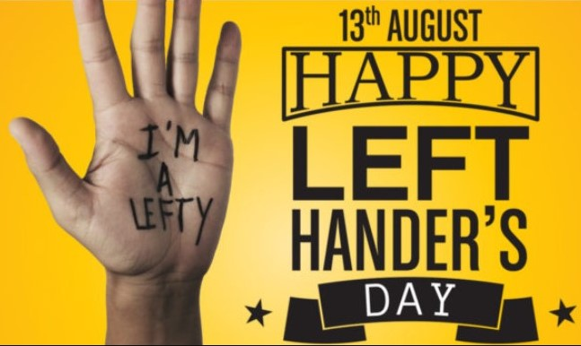 13th August - Happy Left Handers Day 2019