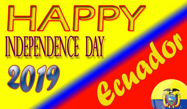 Ecuador Independence Day 2019 Image, Picture, Wallaper, Pic, Photos