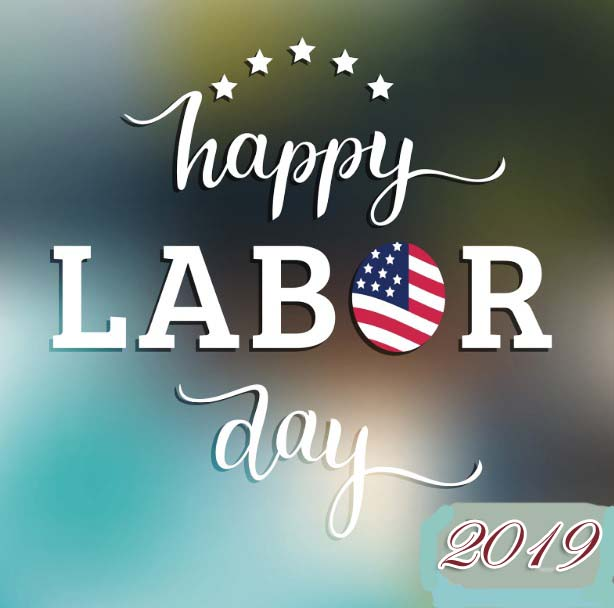 Happy Labor Day 2019