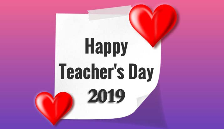 Happy Teacher's Day 2019 - Teachers Day Wishes, Messages, Quotes, Greetings, Images & Pictures
