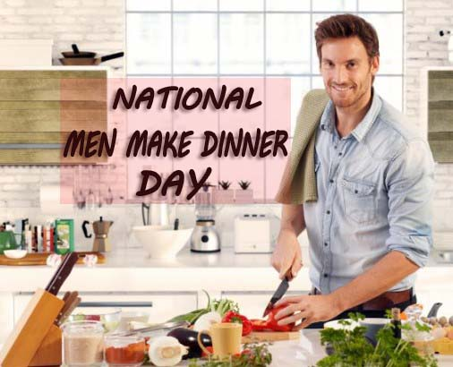 National Men Make Dinner Day 2019