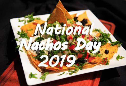 National Nachos Day 2019
