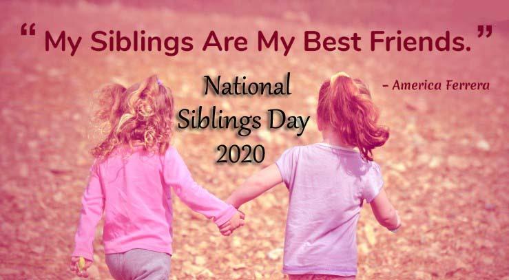 National Siblings Day 2020